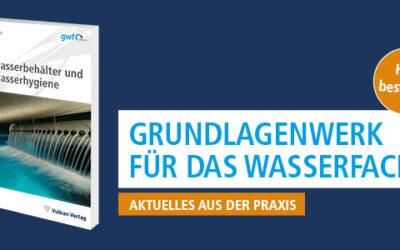Neuerscheinung: gwf Praxiswissen Trinkwasserbehälter & Trinkwasserhygiene